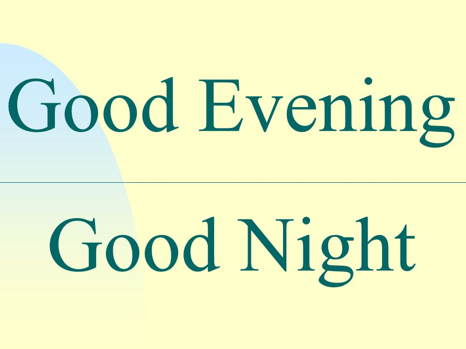 Good Evening Good Night