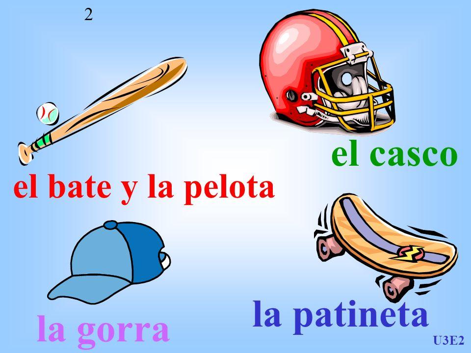 U3E2 2 el bate y la pelota el casco la gorra la patineta