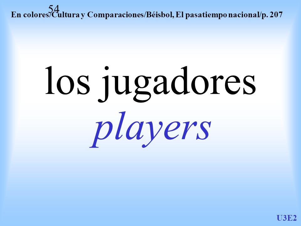 U3E2 54 los jugadores players En colores/Cultura y Comparaciones/Béisbol, El pasatiempo nacional/p. 207