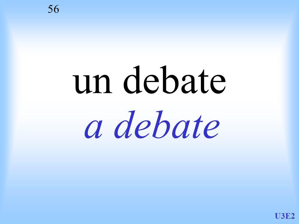 U3E2 56 un debate a debate