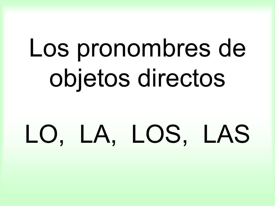 Los pronombres de objetos directos LO, LA, LOS, LAS