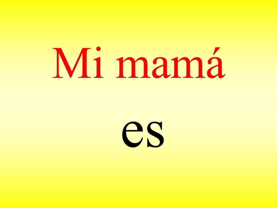 Mi mamá es