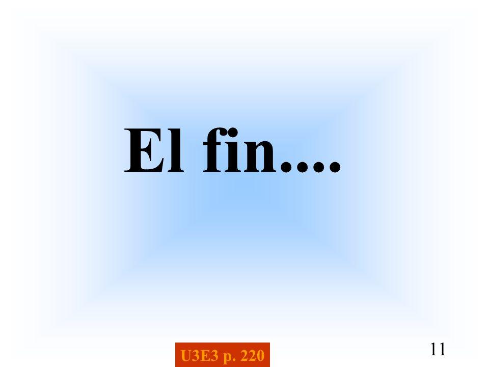 11 U3E3 p. 220 El fin....