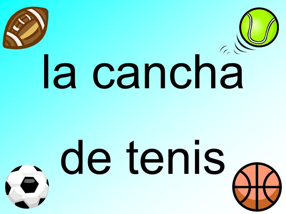 la cancha de tenis