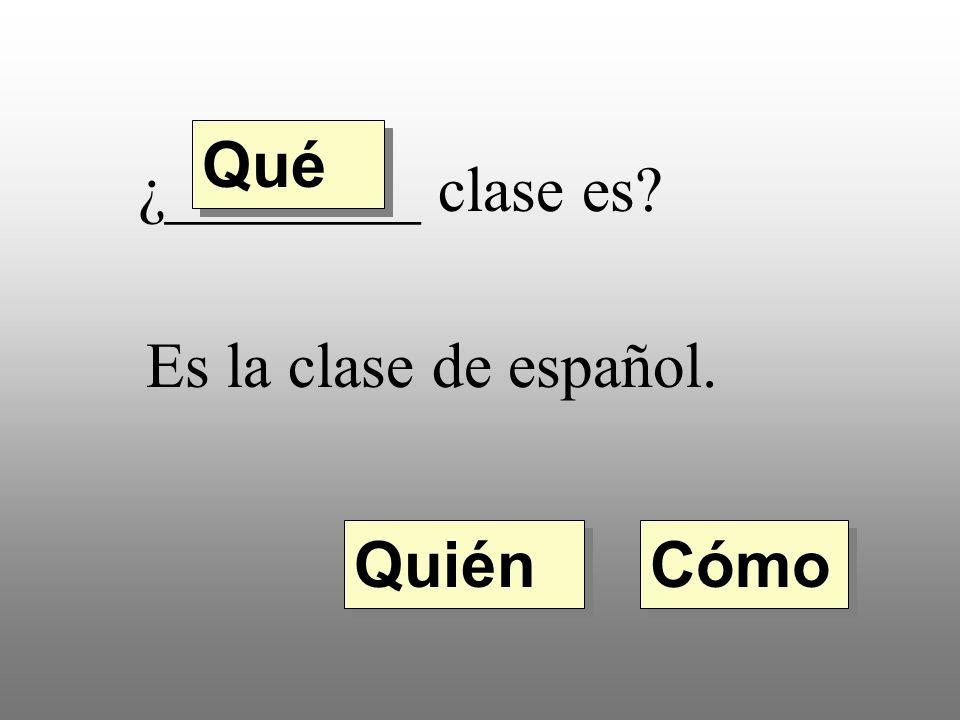 7. ¿________ te llamas? Me llamo Miguel. Quién Qué Cómo