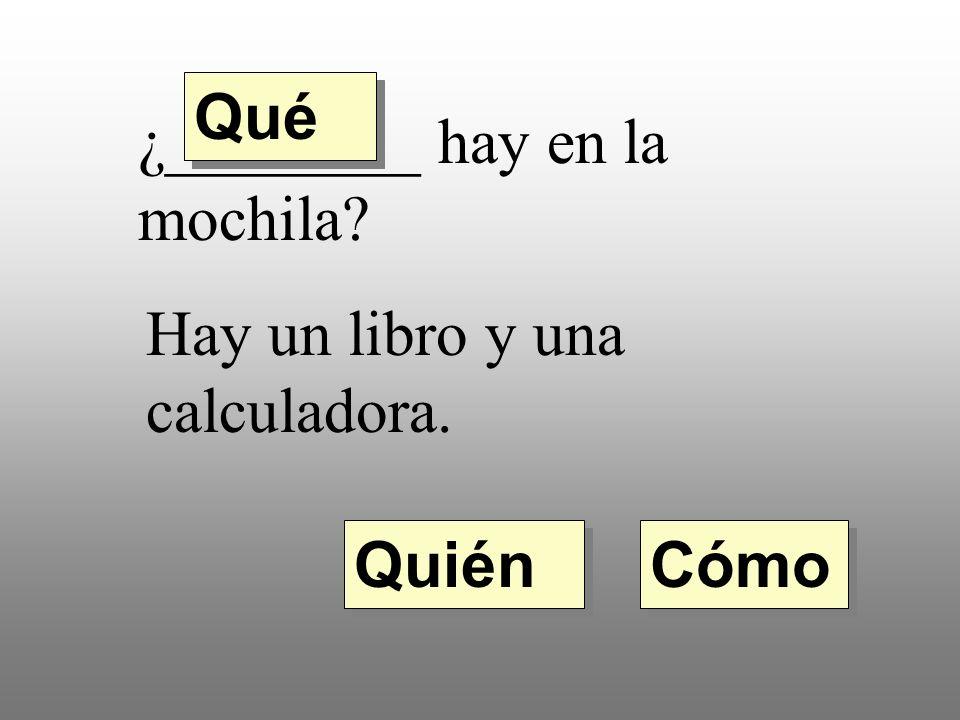 8. ¿________ es tu profesora de matemáticas? Es la señora Sánchez. Quién Qué Cómo