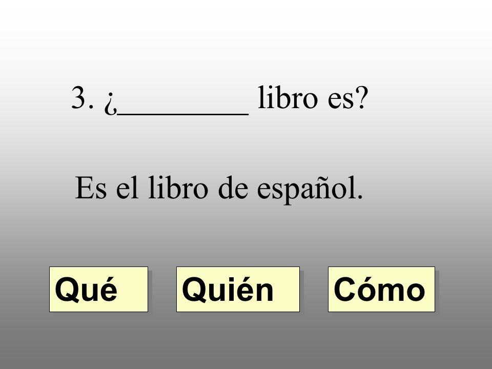 ¿________ es tu profesora de español. Es la señora Young. Quién Qué Cuál