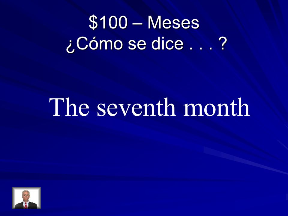 $100 – Meses ¿Cómo se dice... The seventh month
