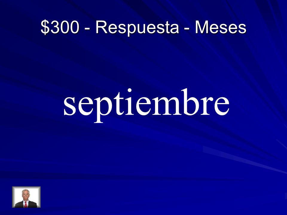 $300 - Respuesta - Meses septiembre