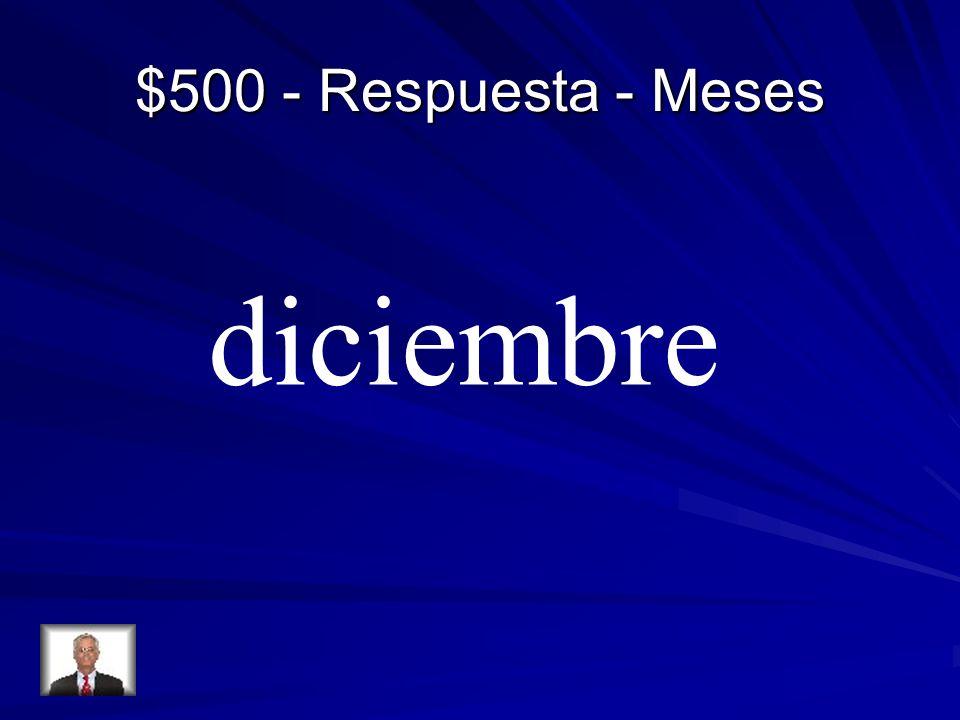 $500 - Respuesta - Meses diciembre