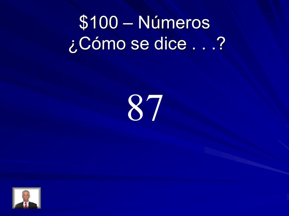 $100 – Números ¿Cómo se dice...? 87