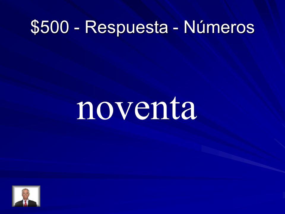 $500 - Respuesta - Números noventa