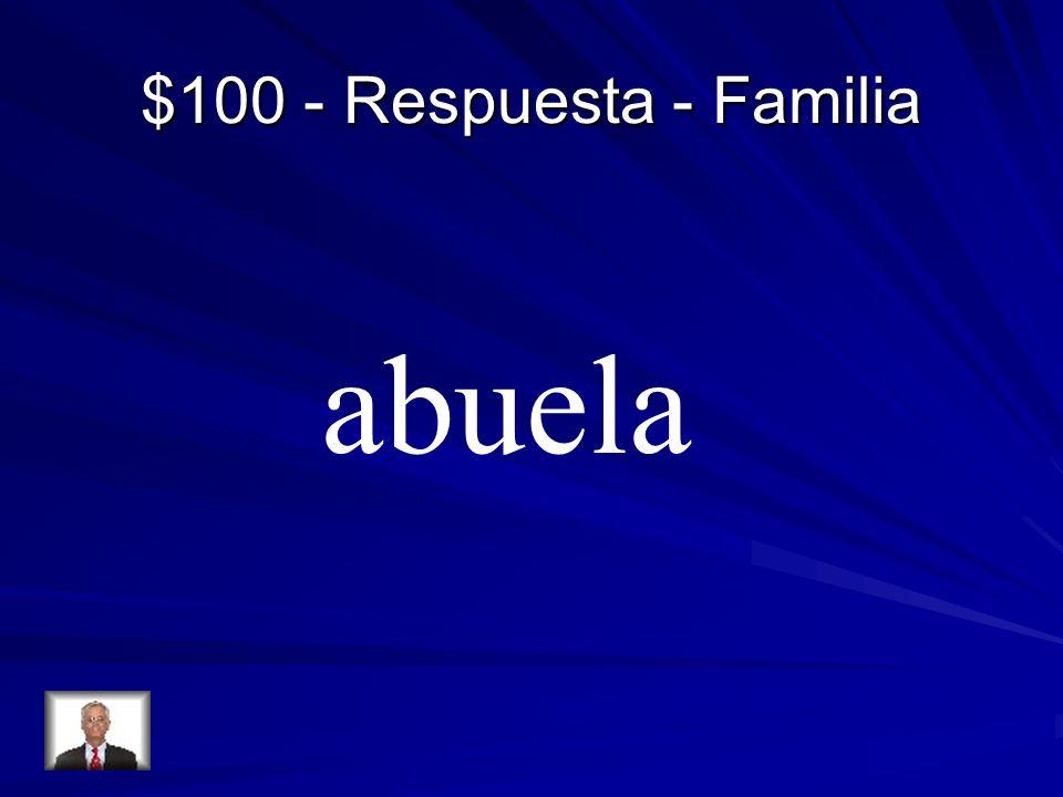 $100 - Respuesta - Familia abuela