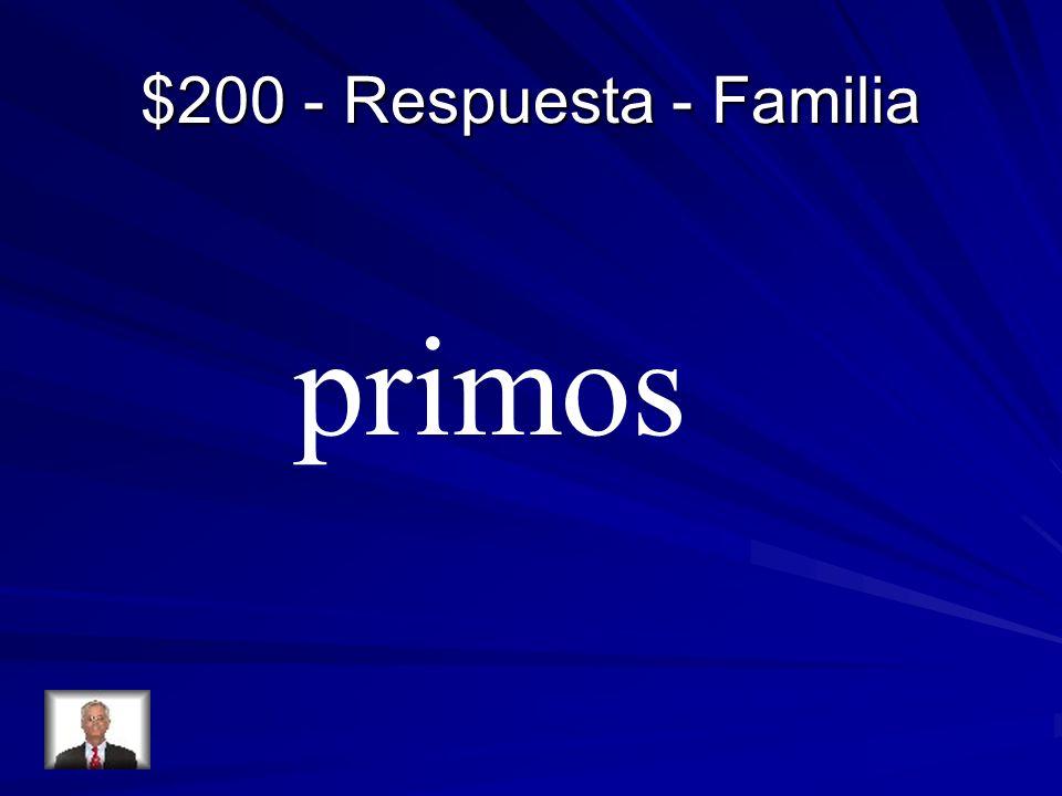 $200 - Respuesta - Familia primos