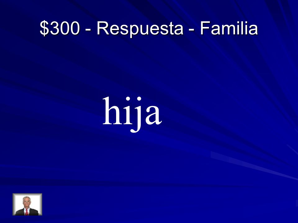 $300 - Respuesta - Familia hija