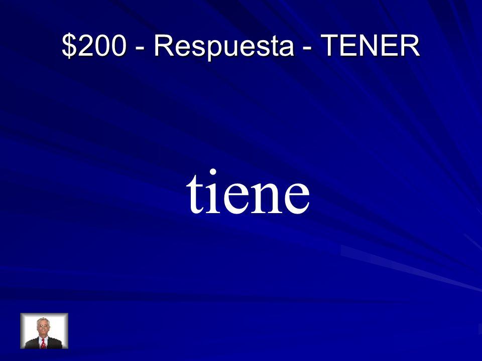 $200 - Respuesta - TENER tiene