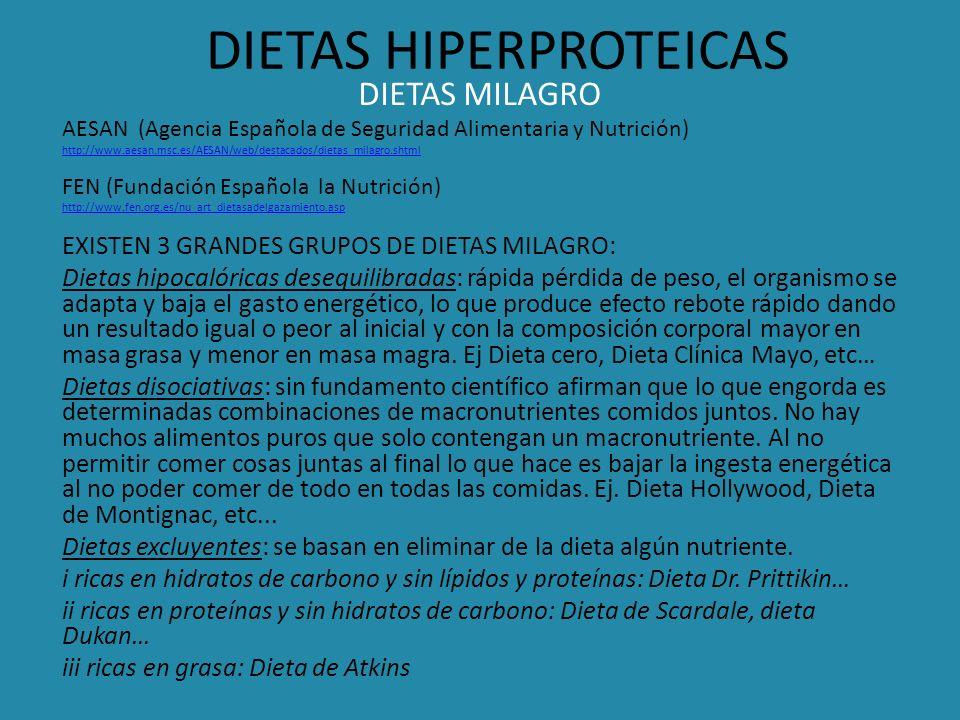 DIETAS HIPERPROTEICAS DIETAS MILAGRO AESAN (Agencia Española de Seguridad Alimentaria y Nutrición) http://www.aesan.msc.es/AESAN/web/destacados/dietas
