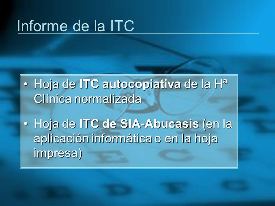 Informe de la ITC Hoja de ITC autocopiativa de la Hª Clínica normalizadaHoja de ITC autocopiativa de la Hª Clínica normalizada Hoja de ITC de SIA-Abuc