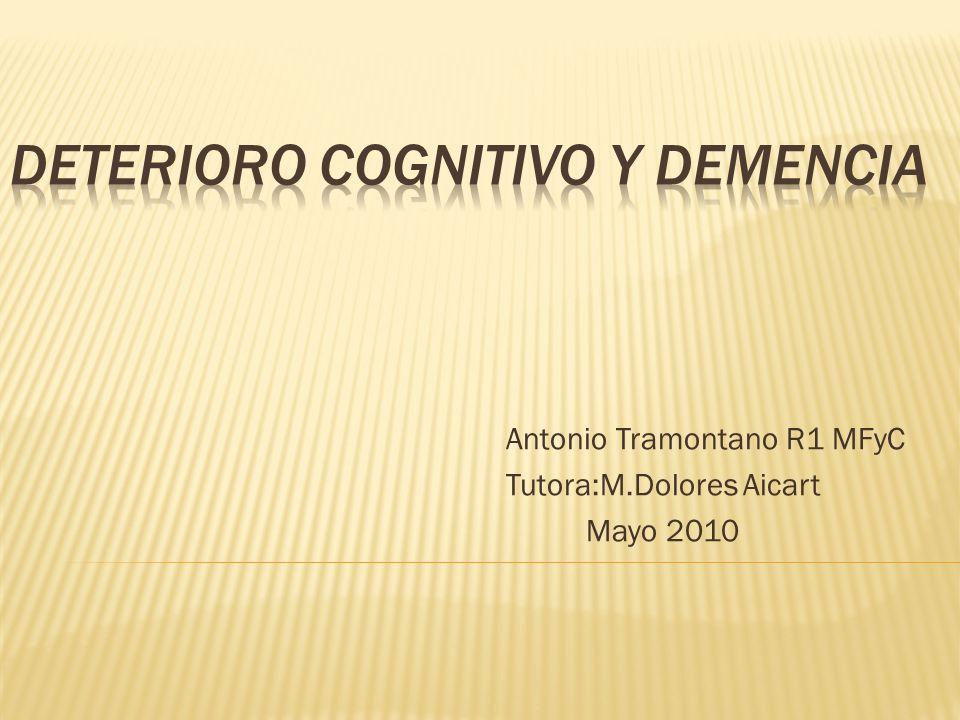 Antonio Tramontano R1 MFyC Tutora:M.Dolores Aicart Mayo 2010