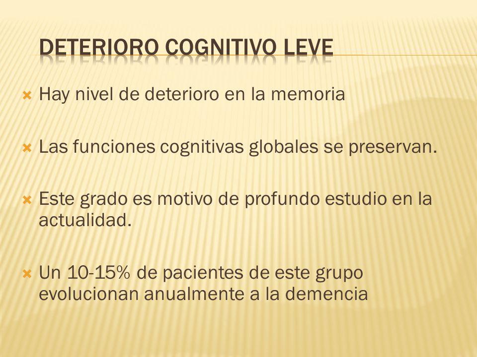 Hay nivel de deterioro en la memoria Las funciones cognitivas globales se preservan. Este grado es motivo de profundo estudio en la actualidad. Un 10-