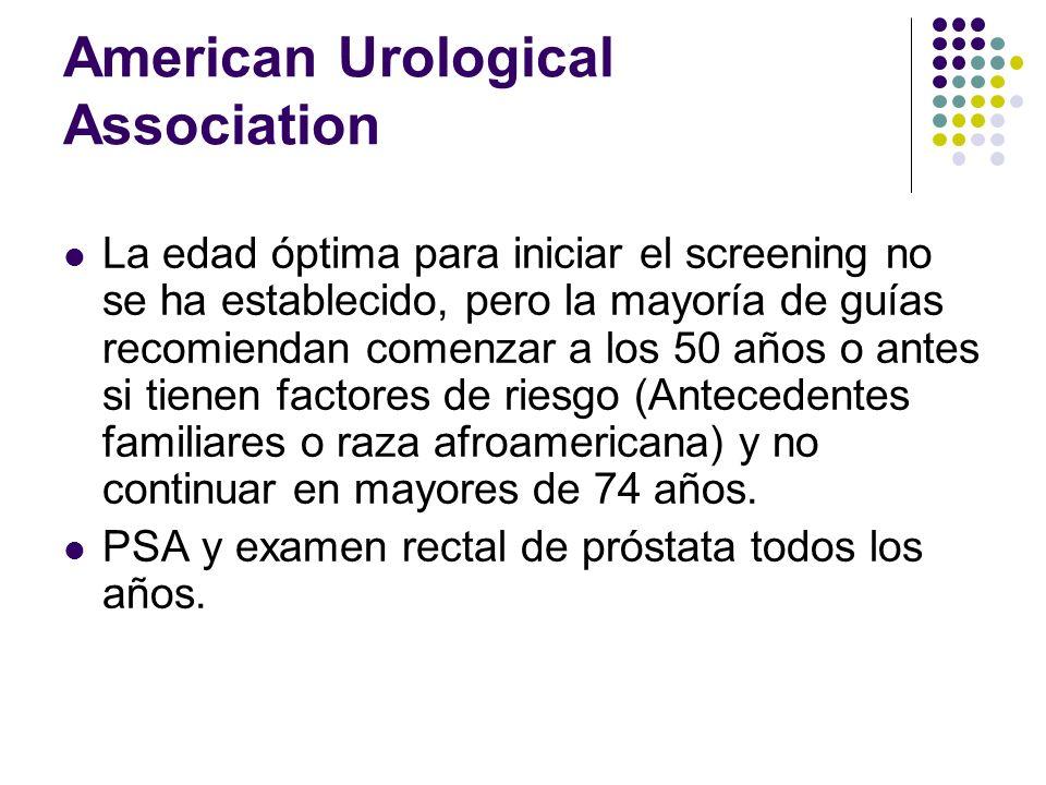 American Urological Association La edad óptima para iniciar el screening no se ha establecido, pero la mayoría de guías recomiendan comenzar a los 50