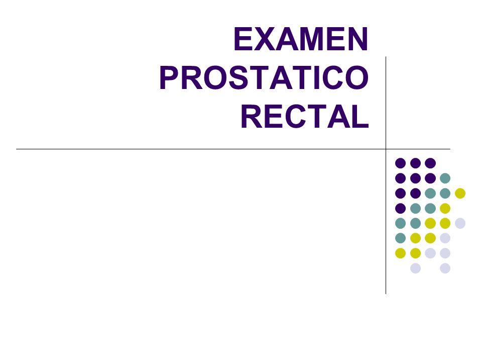 EXAMEN PROSTATICO RECTAL