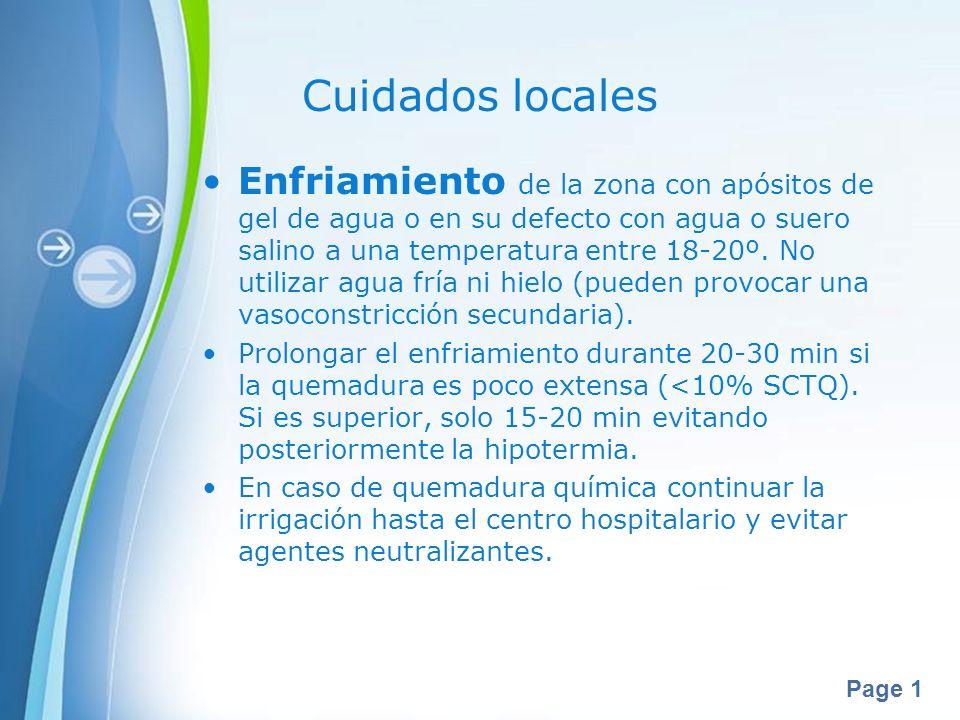 Page 1 Cuidados locales Enfriamiento de la zona con apósitos de gel de agua o en su defecto con agua o suero salino a una temperatura entre 18-20º. No