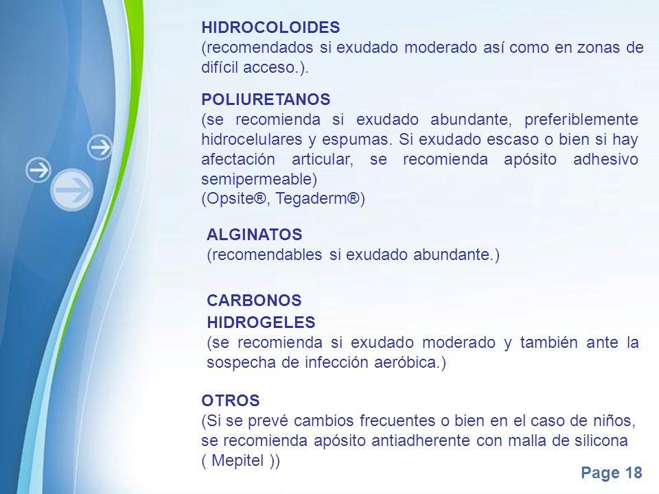 Page 18 HIDROCOLOIDES (recomendados si exudado moderado así como en zonas de difícil acceso.). POLIURETANOS (se recomienda si exudado abundante, prefe
