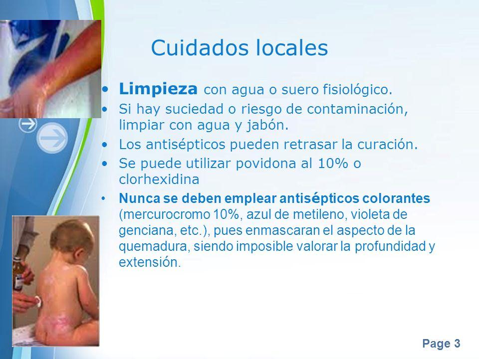 Page 3 Cuidados locales Limpieza con agua o suero fisiológico. Si hay suciedad o riesgo de contaminación, limpiar con agua y jabón. Los antisépticos p