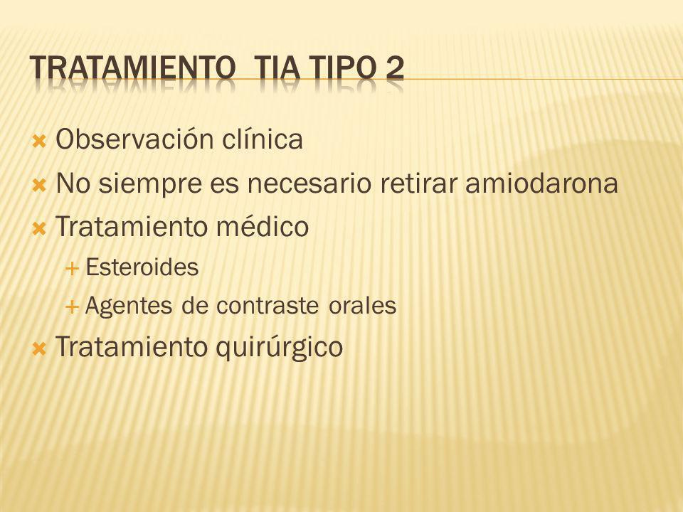 Observación clínica No siempre es necesario retirar amiodarona Tratamiento médico Esteroides Agentes de contraste orales Tratamiento quirúrgico