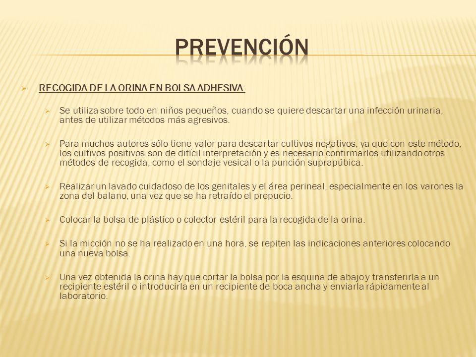 RECOGIDA DE LA ORINA EN BOLSA ADHESIVA: Se utiliza sobre todo en niños pequeños, cuando se quiere descartar una infección urinaria, antes de utilizar