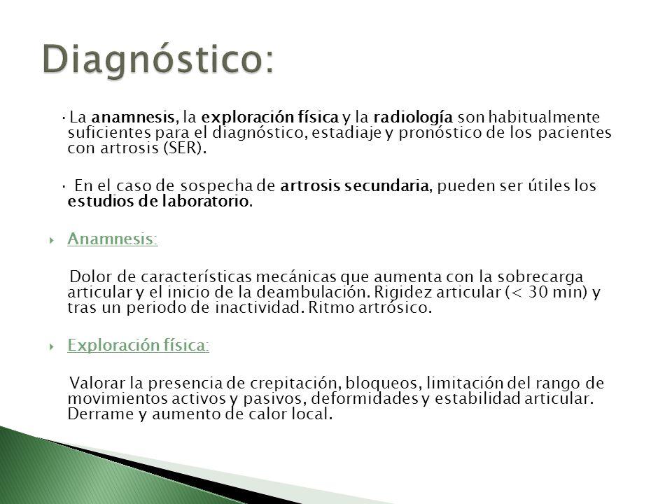 ·La anamnesis, la exploración física y la radiología son habitualmente suficientes para el diagnóstico, estadiaje y pronóstico de los pacientes con ar
