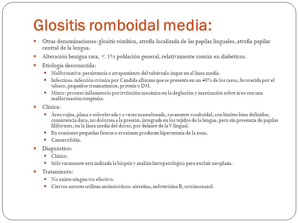 Glositis romboidal media: Otras denominaciones: glositis rómbica, atrofia localizada de las papilas linguales, atrofia papilar central de la lengua. A