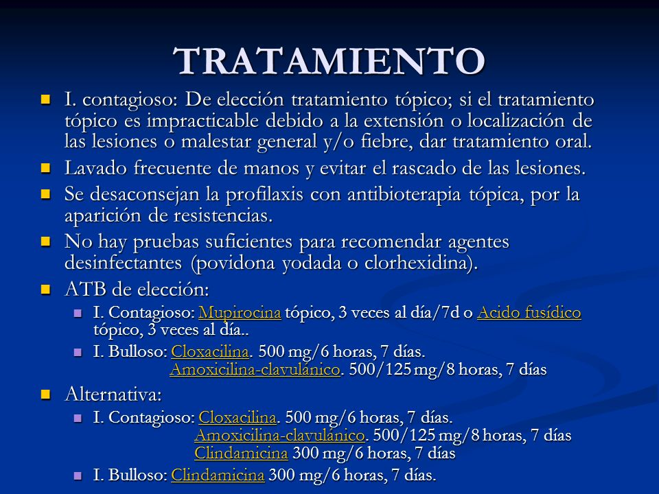 TRATAMIENTO I. contagioso: De elección tratamiento tópico; si el tratamiento tópico es impracticable debido a la extensión o localización de las lesio