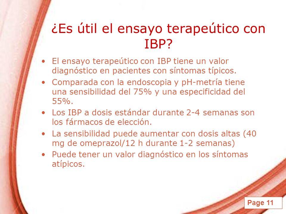 Page 11 ¿Es útil el ensayo terapeútico con IBP? El ensayo terapeútico con IBP tiene un valor diagnóstico en pacientes con síntomas típicos. Comparada