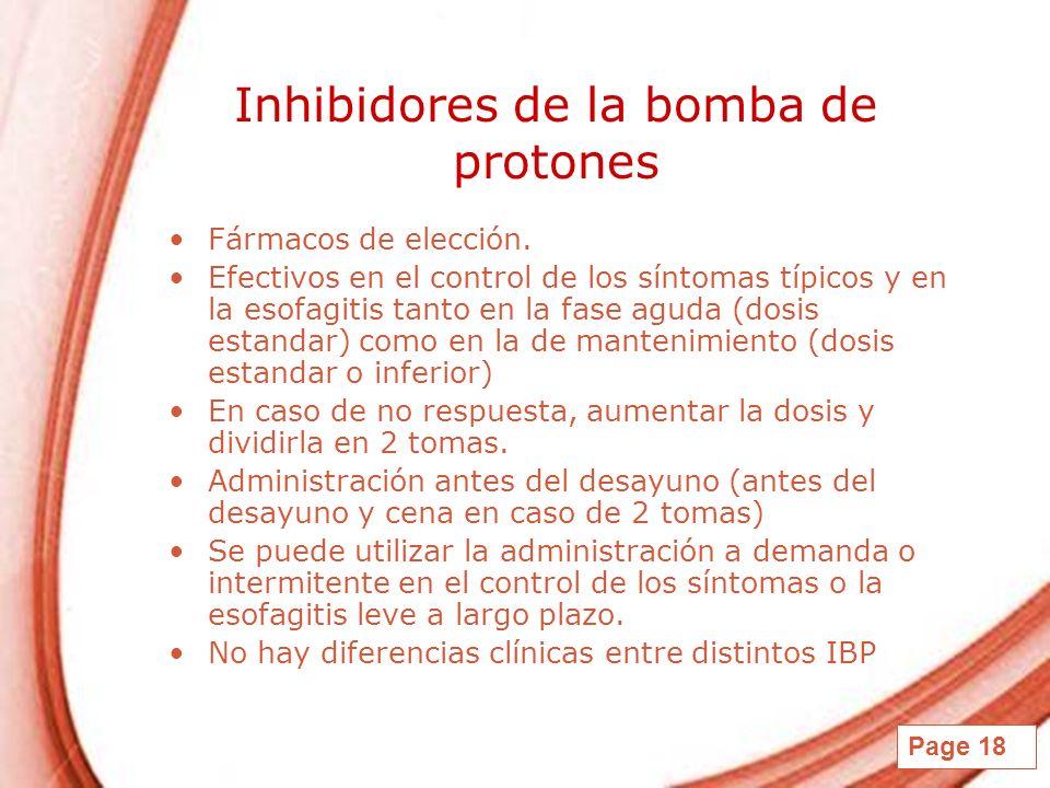 Page 18 Inhibidores de la bomba de protones Fármacos de elección. Efectivos en el control de los síntomas típicos y en la esofagitis tanto en la fase