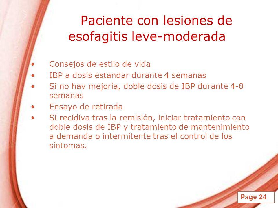 Page 24 Paciente con lesiones de esofagitis leve-moderada Consejos de estilo de vida IBP a dosis estandar durante 4 semanas Si no hay mejoría, doble d