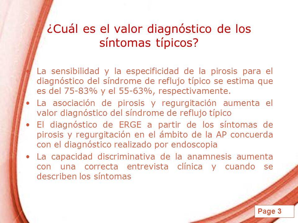 Page 3 ¿Cuál es el valor diagnóstico de los síntomas típicos? La sensibilidad y la especificidad de la pirosis para el diagnóstico del síndrome de ref