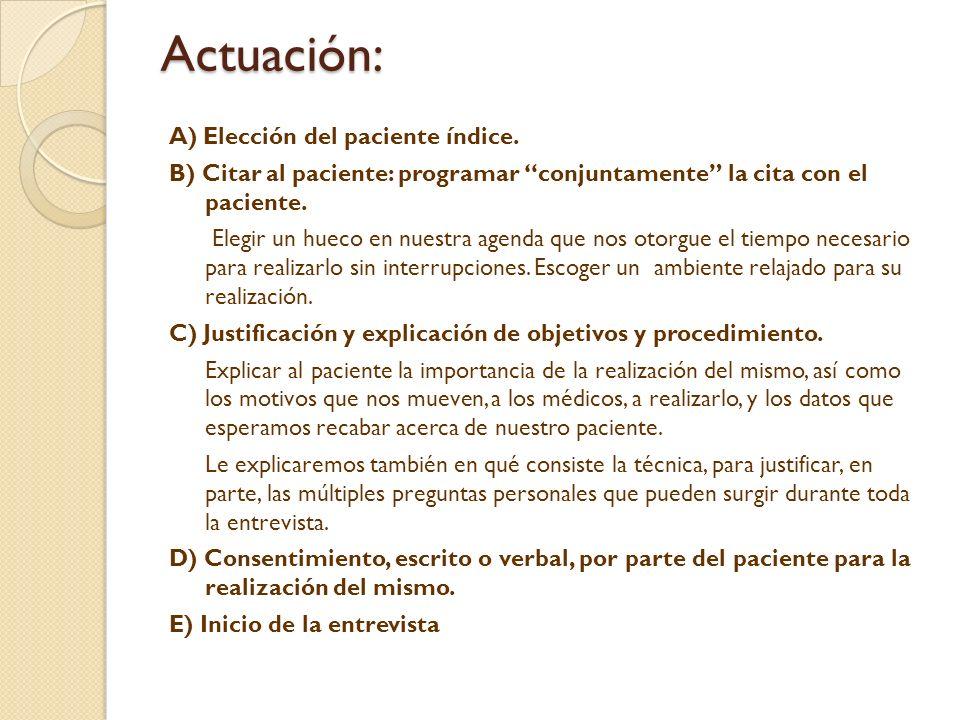 Actuación: A) Elección del paciente índice. B) Citar al paciente: programar conjuntamente la cita con el paciente. Elegir un hueco en nuestra agenda q