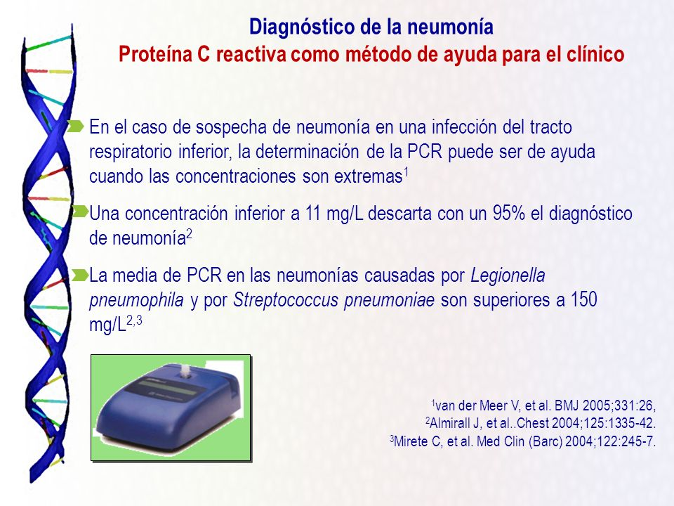 En el caso de sospecha de neumonía en una infección del tracto respiratorio inferior, la determinación de la PCR puede ser de ayuda cuando las concent