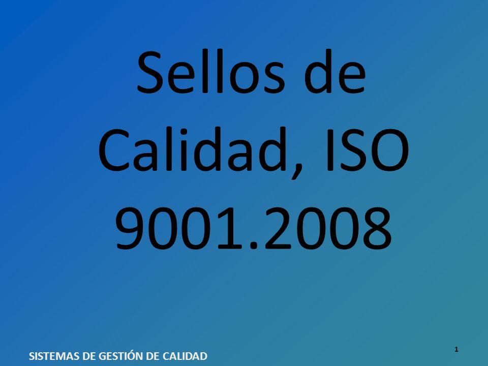 Sellos de Calidad, ISO 9001.2008 SISTEMAS DE GESTIÓN DE CALIDAD 1