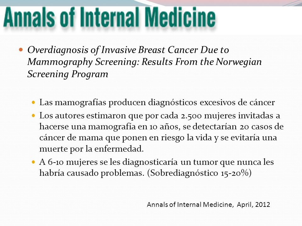 Overdiagnosis of Invasive Breast Cancer Due to Mammography Screening: Results From the Norwegian Screening Program Las mamografías producen diagnóstic
