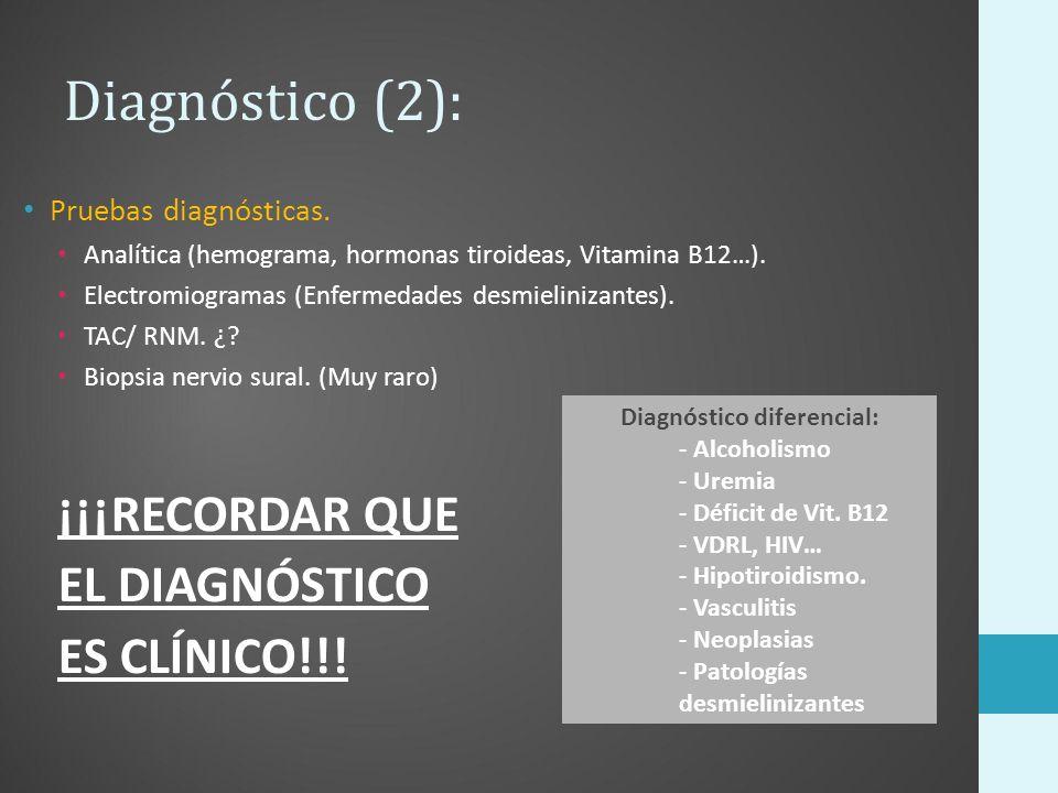 Diagnóstico (2): Pruebas diagnósticas. Analítica (hemograma, hormonas tiroideas, Vitamina B12…). Electromiogramas (Enfermedades desmielinizantes). TAC
