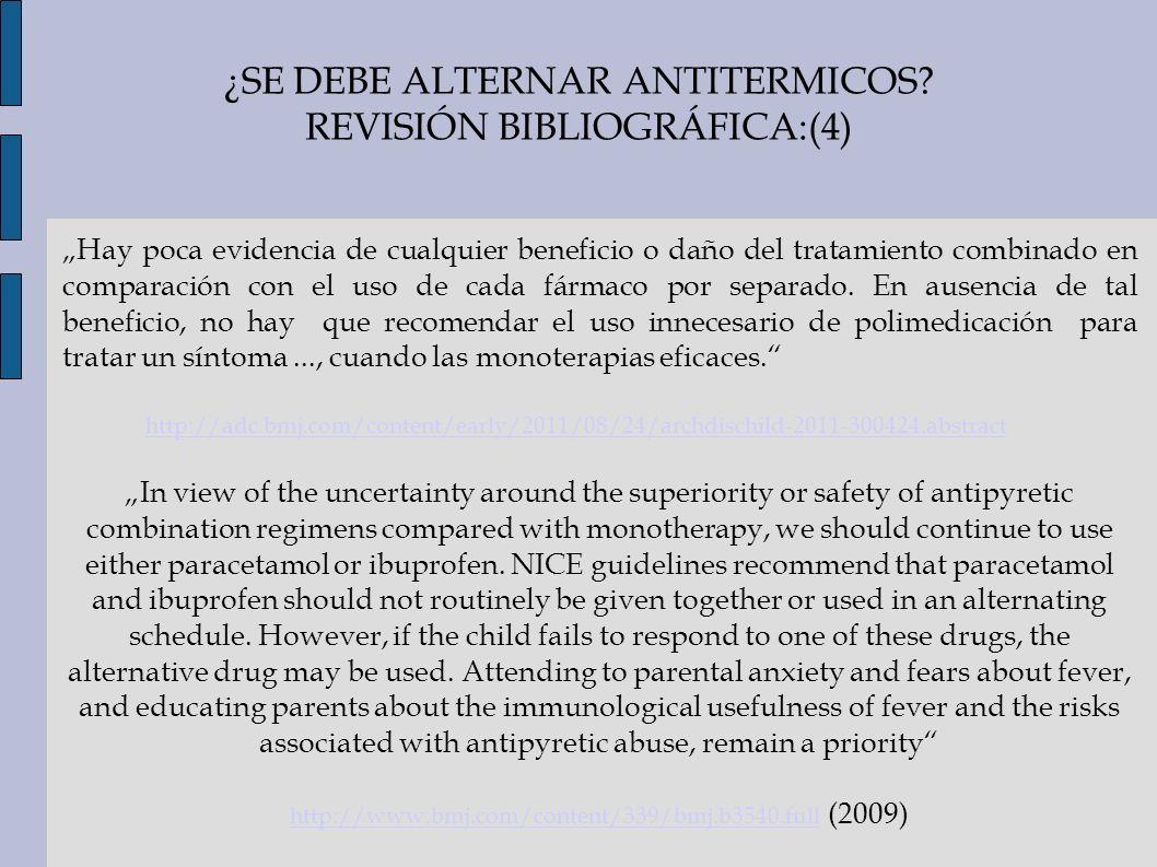 ¿SE DEBE ALTERNAR ANTITERMICOS? REVISIÓN BIBLIOGRÁFICA:(4) Hay poca evidencia de cualquier beneficio o daño del tratamiento combinado en comparación c
