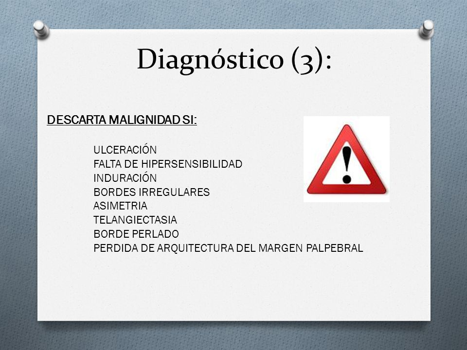 Diagnóstico (3): DESCARTA MALIGNIDAD SI: ULCERACIÓN FALTA DE HIPERSENSIBILIDAD INDURACIÓN BORDES IRREGULARES ASIMETRIA TELANGIECTASIA BORDE PERLADO PE