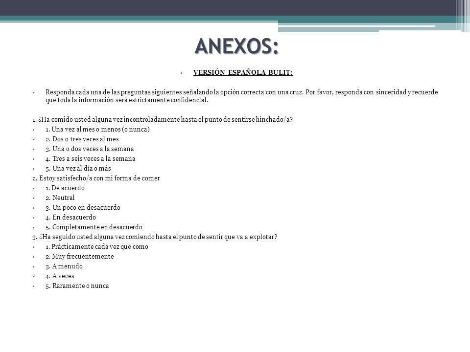 ANEXOS: VERSIÓN ESPAÑOLA BULIT: Responda cada una de las preguntas siguientes señalando la opción correcta con una cruz. Por favor, responda con since