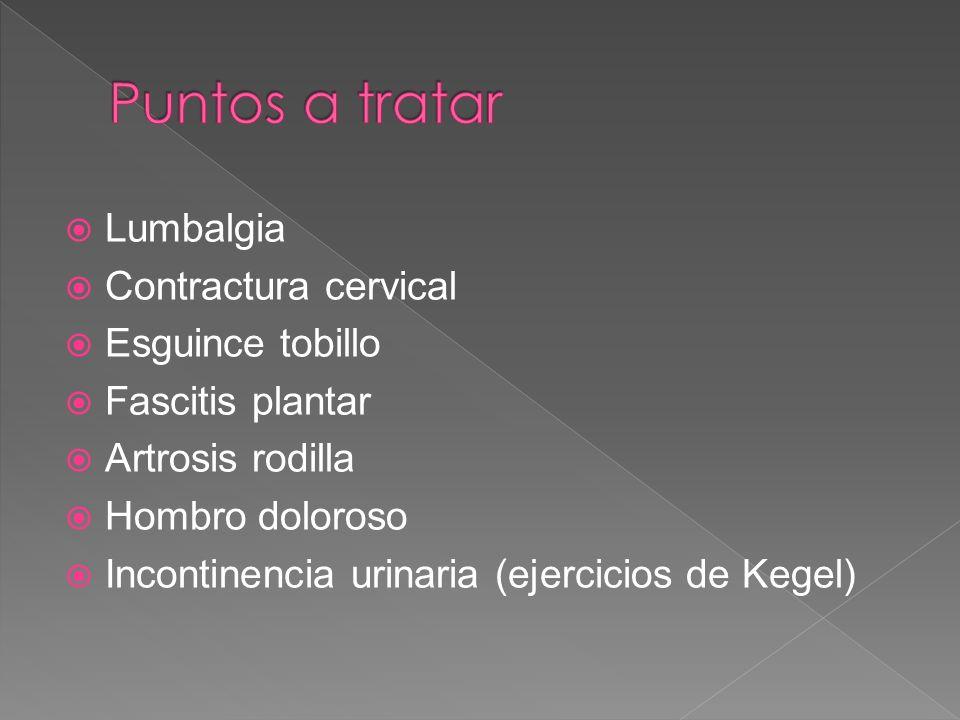 Lumbalgia Contractura cervical Esguince tobillo Fascitis plantar Artrosis rodilla Hombro doloroso Incontinencia urinaria (ejercicios de Kegel)