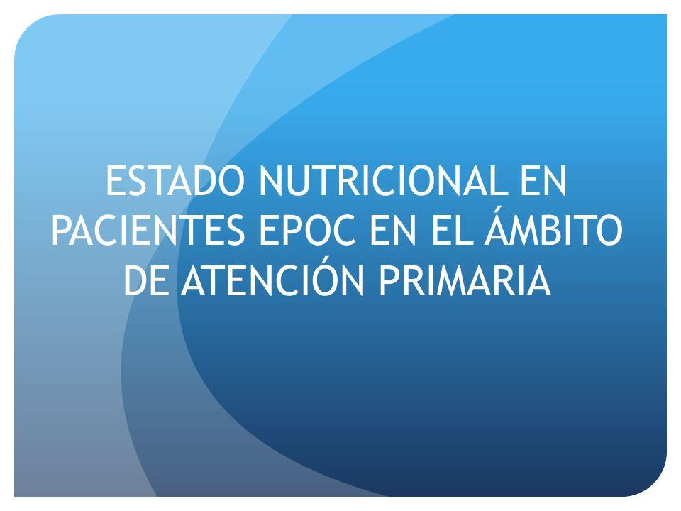 ESTADO NUTRICIONAL EN PACIENTES EPOC EN EL ÁMBITO DE ATENCIÓN PRIMARIA