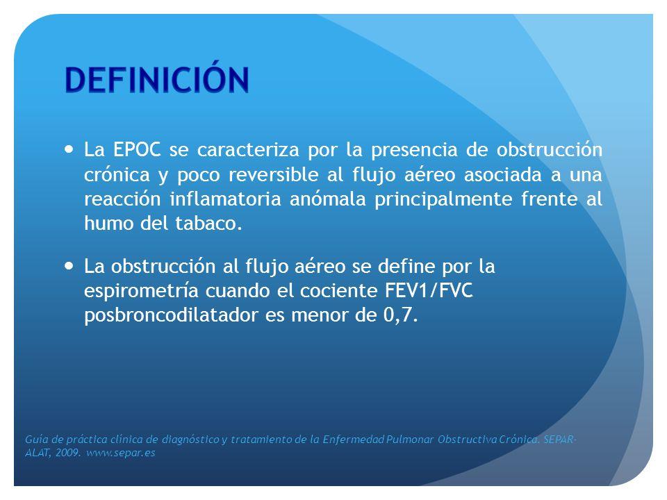 La EPOC se caracteriza por la presencia de obstrucción crónica y poco reversible al flujo aéreo asociada a una reacción inflamatoria anómala principal