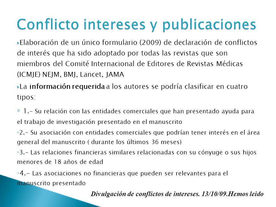 Elaboración de un único formulario (2009) de declaración de conflictos de interés que ha sido adoptado por todas las revistas que son miembros del Com
